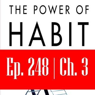 Ep. 248: द पॉवर ऑफ़ हैबिट - भाग 1 अध्याय 3