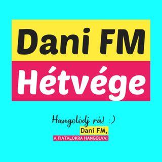 Dani FM Hétvége - HANGOLÓDJ RÁ / TUNE IN - ÉLŐ ADÁS - 2021.08.28. ✅ Boldog születésnapot Zsebe Anna 🎂