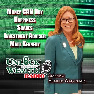 Money CAN Buy Happiness Shares Investment Adviser Matt Kennedy
