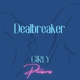 Ep. 7 - Dealbreakers