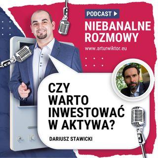 NB 002: Dlaczego warto inwestować w aktywa? Dariusz Stawicki