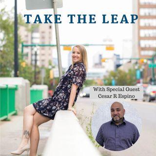 Episode #16 - Cesar R Espino Takes The Leap