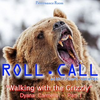 WALKING with the GRIZZLY - with Dyana Carmella - Part I