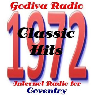 18th October 2018 playing you the Greatest Classic Hits from 1972 on Godiva Radio for Coventry and the World.