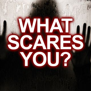 What Scares You? Listener Fears & Phobias