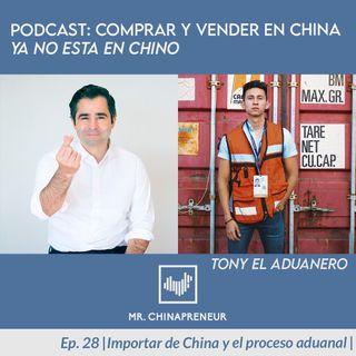 Ep. 28 con Tony El Aduanero | importar de China y el proceso aduanal |