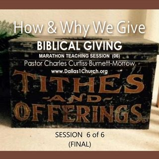 TEACHING - How & Why We Give - Biblical Giving  (Session 5)