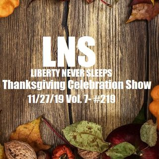 Thanksgiving Celebration Show 11/26/19 Vol. 7- #218