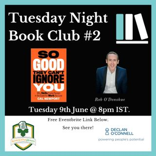 Tuesday Night Book Club #2 - So Good They Can't Ignore You! - Rob O'Donohue