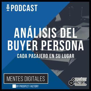 Análisis del Buyer Persona | Mentes Digitales by Prospect Factory