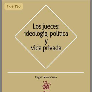 Los jueces ideología, política y vida privada - parte 6