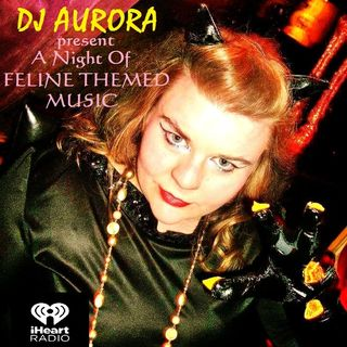 Feline Themed Music with DJ Aurora March 2020