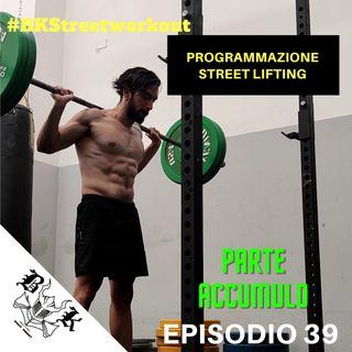 EP 39 - PROGRAMMAZIONE STREET LIFTING: prima parte