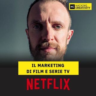 54 - Netflix: il marketing di film e serie tv