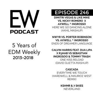EDM Weekly Episode 246