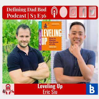S3 E36 - Leveling Up At The Game Of Life with Eric Siu