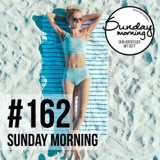 Summer Essentials #4 - Ruhe für die Seele | Sunday Morning #162