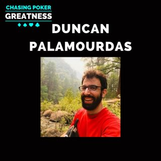 #109 Duncan Palamourdas: The UCLA Professor of Poker Who Won My Heart