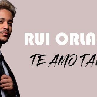 Rui Orlando - Te Amo Tanto