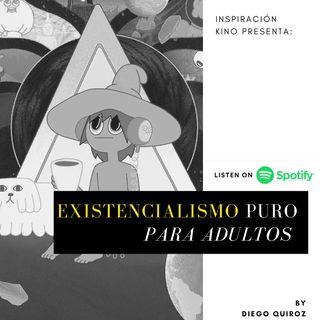 Existencialismo para adultos y el COVID 19, EP. 11.
