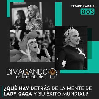 Divagando en la mente de Lady Gaga I Episodio 5 Temporada 2