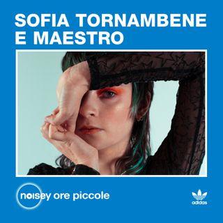 Ore Piccole con Sofia Tornambene e Maestro