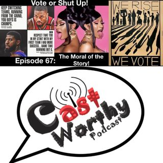 "Cast Worthy Podcast Episode 67: ""Dictator-Ish"""