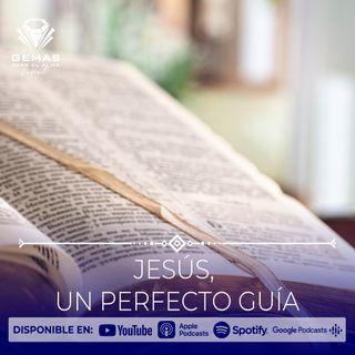 JESÚS, UN PERFECTO GUÍA