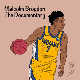 EP79: Malcolm Brogdon, the Documentary