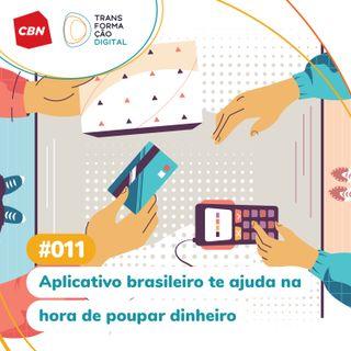 Ep. 011 - Aplicativo brasileiro te ajuda na hora de poupar seu dinheiro