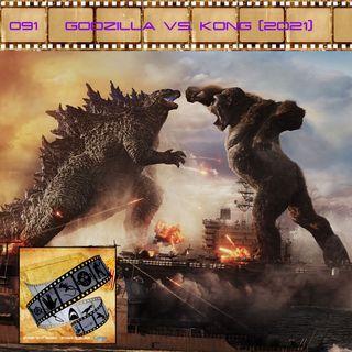 FF: 091: Godzilla vs. Kong (2021)