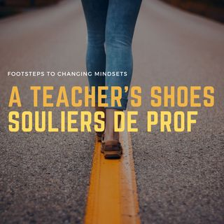 A Teacher's Shoes/Souliers de prof