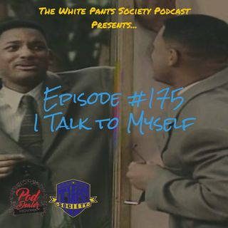 Episode 175 - I Talk To Myself