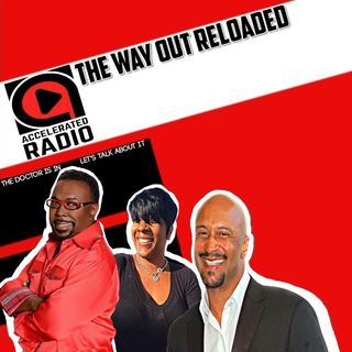 The Way Out Reloaded *Post Memorial Day* 5-29-18