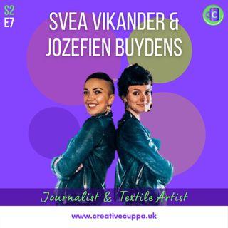 Svea Vikander and Jozefien Buydens