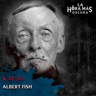 Ep83: Albert Fish