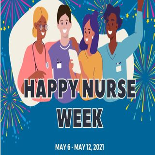 Happy Nurses Week 2021