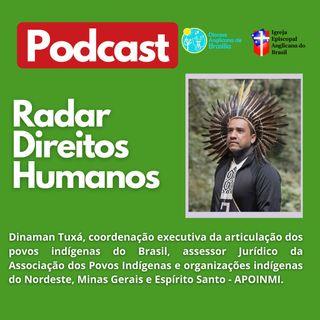 #036 - Marco Temporal e Proteção dos Povos Indígenas com Dinaman Tuxá