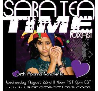Sara Tea Time Episode #11 w/ Aparna Nancherla