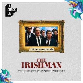 EP#26  - The Irishman  (La Última Checklist del Año)