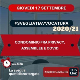 CONDOMINIO FRA PRIVACY, ASSEMBLEE E COVID – #SVEGLIATIAVVOCATURA
