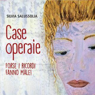 "Silvia Salussolia ""Case operaie"""