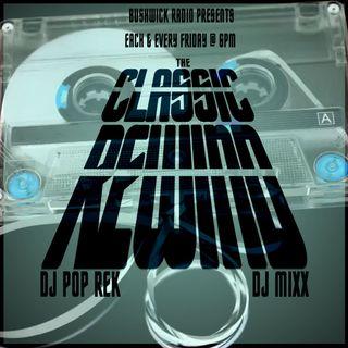 The Afterwork Classic Rewind ep. 1 with Dj Pop Rek & Dj Mixx 4.30.21