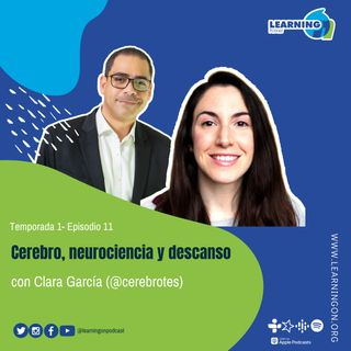 T1/E11| Cerebro, neurociencia y descanso, con Cerebrotes