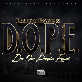 LadyBoss - D.O.P.E. (Do Our People Equal) (Clean)