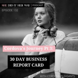 SDH132: 30 Day Business Report Card, Pt3 with Cordova Pleasants