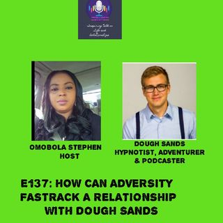 E137:How Can Adversity Fastrack A Relationship With Dough Sands
