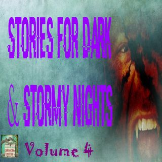 Stories for Dark and Stormy Nights | Volume 4 | Podcast E163