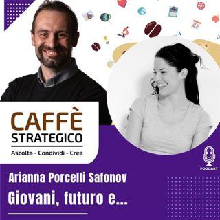 Caffé Strategico - Giovani, futuro e... Special Guest Arianna Porcelli Safonov