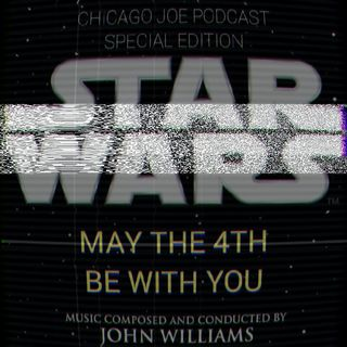 Episode 40 - May the Fourth Be With You (Star Wars Special Edition)